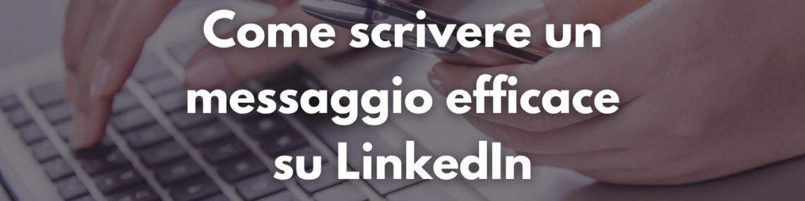 Come scrivere un messaggio efficace su LinkedIn